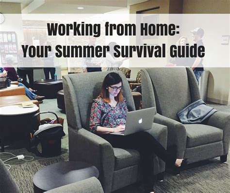 working from home your summer survival guide