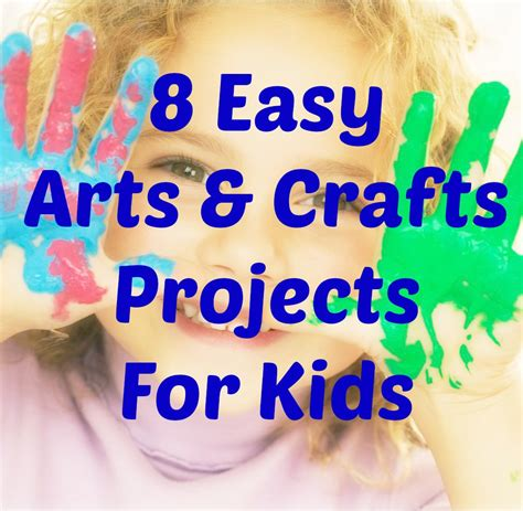 arts and crafts ideas for toddlers 8 easy arts and crafts projects to do with your this