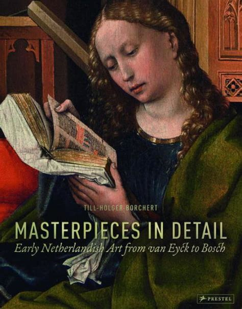 libro bu 100 masterpieces in detail masterpieces in detail early netherlandish art from van eyck to bosch by till holger borchert