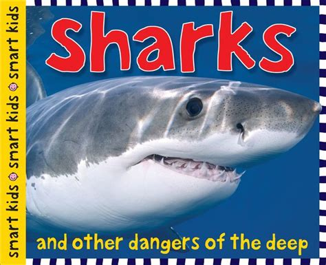 libro smart about sharks sharks and other dangers of the deep by roger priddy hardcover barnes noble 174