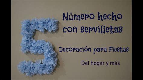numeros para decorar decoraci 243 n para fiestas n 250 mero hecho con servilletas