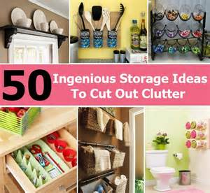 Ingenious Storage Ideas 50 Ingenious Storage Ideas To Cut Out Clutter Diy Home