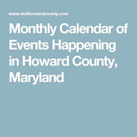 Maryland Calendar Of Events Best 25 Howard County Maryland Ideas On