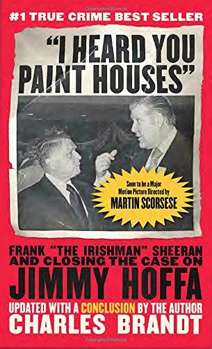 i heard you paint houses movie cheapest copy of quot i heard you paint houses quot updated edition frank quot the irishman