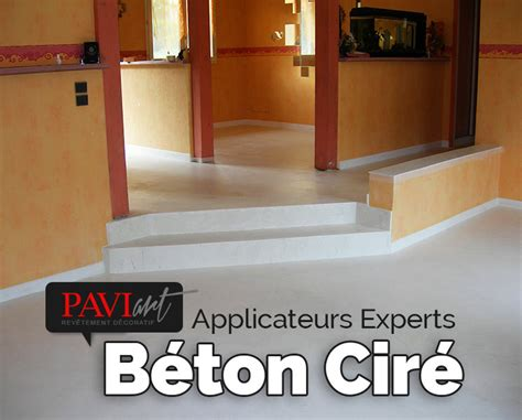 Prix Beton Cire 2015 by B 233 Ton Cir 233 Pour Sol R 233 Alisez Votre Projet Avec Paviart