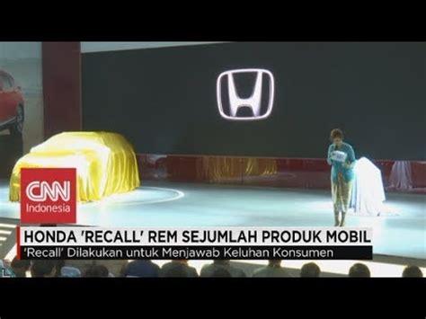 Kas Rem Mobil Honda Honda Quot Recall Quot Rem Sejumlah Produk Mobil