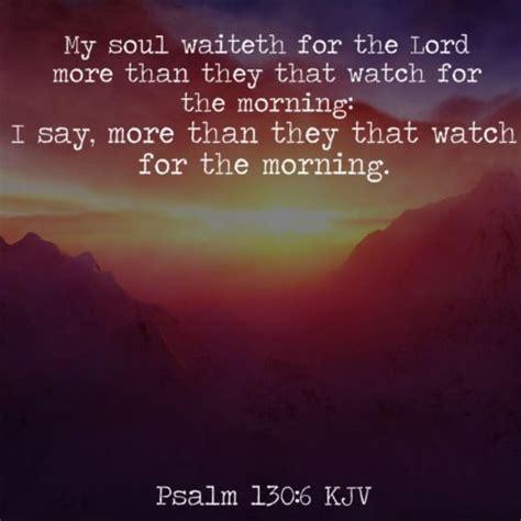 cinema 21 kji psalm 130 6 kjv m o m m y t i m e pinterest psalms