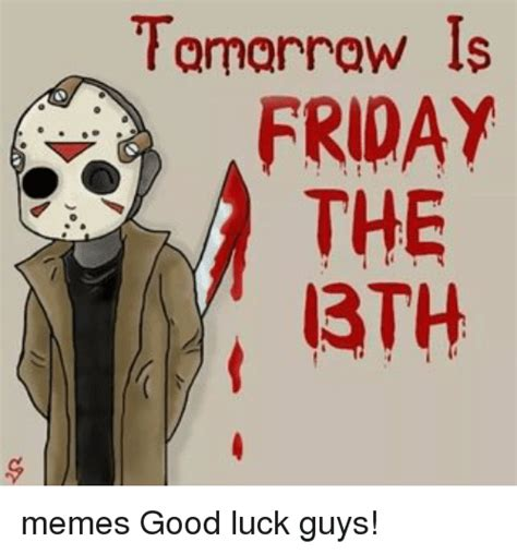 Friday 13th Meme - 25 best memes about friday the 13th meme friday the