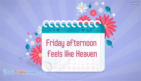 Friday Just Like Heaven by Happy Friday Afternoon Quotes