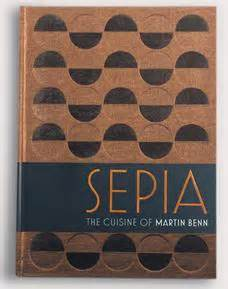 libro sepia the cuisine of sepia the cuisine of martin benn food home entertaining