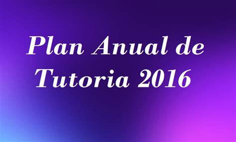 plan anual de tutoria tercer grado de secundaria gratis plan anual de tutoria 2017 preg 250 ntale al profesor