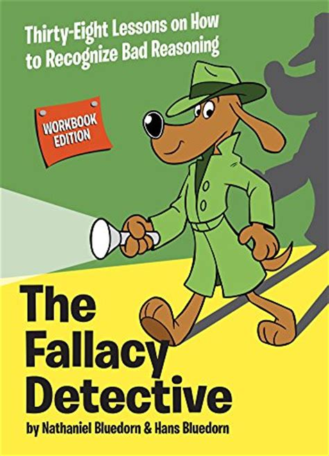 the fallacious book of fables learn logic through tales books the fallacy detective