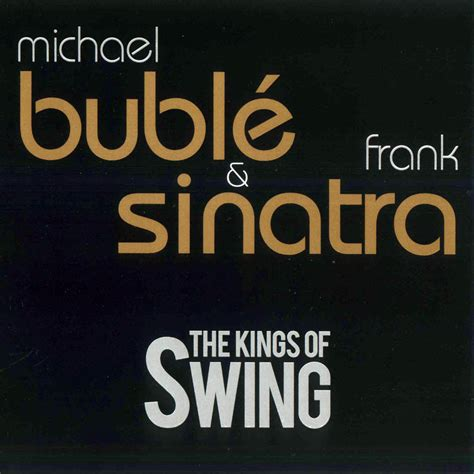 the kings of swing index of caratulas m michael buble y frank sinatra