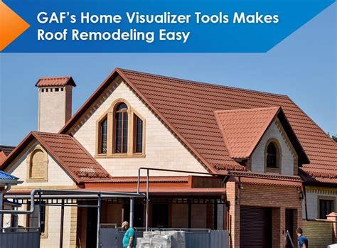 gaf s home visualizer tools makes roof remodeling easy
