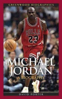 biography of michael jordan book michael jordan by david l porter reviews description