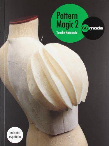 pattern magic libro pdf leer libro pattern magic vol 2 la magia del patronaje
