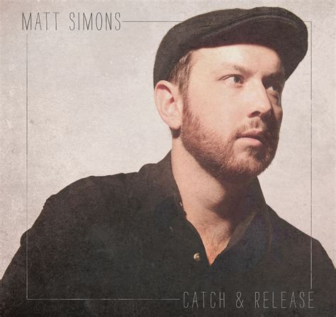 matt simmons mi canci 243 n de hoy catch release matt simons