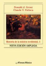 libro historia de la musica occidental gratis historia de la m 250 sica occidental 1 claude v palisca donald jay grout comprar libro en fnac es