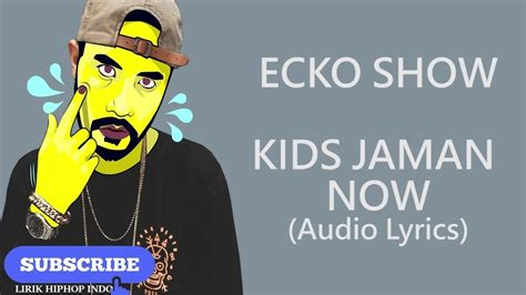 download mp3 gratis ecko show download ecko show kids jaman now music video video lyric