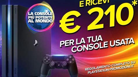 console playstation 3 usata acquista ps4 pro e ricevi fino a 210 di sconto per la