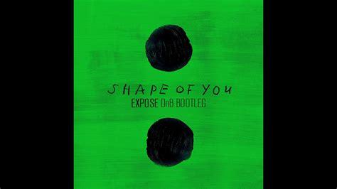 ed sheeran perfect bootleg ed sheeran shape of you expose dnb bootleg youtube