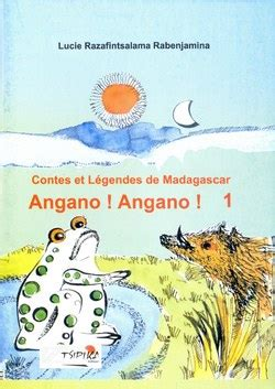 contes et lgendes des b005qwd7c0 contes et lgendes de madagascar angano angano 1 2360760041 9782360760046 madagascar library