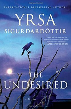 the undesired a thriller books the undesired new excerpt by yrsa sigurdardottir