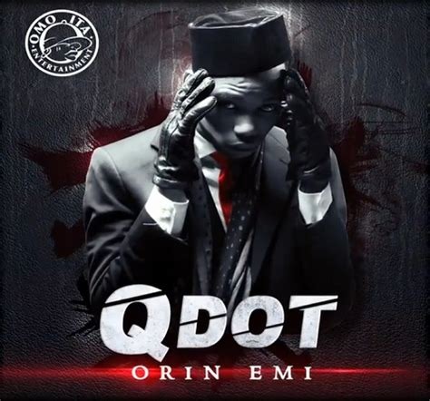 biography of qdot 9ja hottest video q dot alagbe orin emi documentary