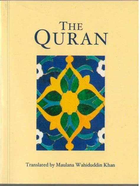 The Quran A New Translation By Maulana Wahiduddin Khan quran only small size translated by maulana wahiduddin khan