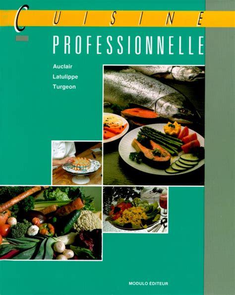 livre cuisine professionnelle cuisine professionnelle livre alimentation et cuisine