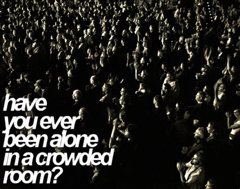 feeling alone in a crowded room alone in a crowded room by ohxxemetophobia