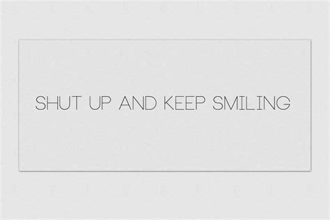 keep smiling white shut up and keep smiling white 4k hd desktop wallpaper for