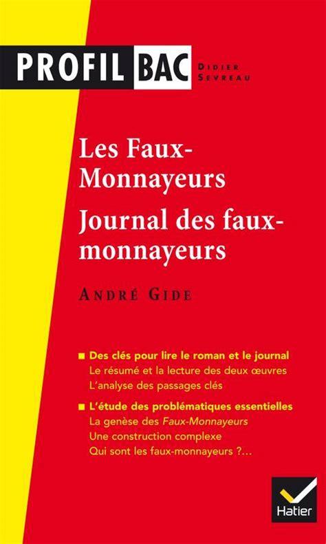 libro journal des faux monnayeurs livre profil gide les faux monnayeurs le journal des faux monnayeurs analyse des deux