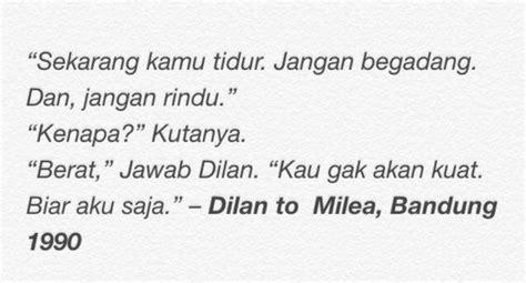 quote dari dilan dan milea yang bikin galau se indonesia 13 quotes yang bikin kamu ngebet punya cowok seperti dilan