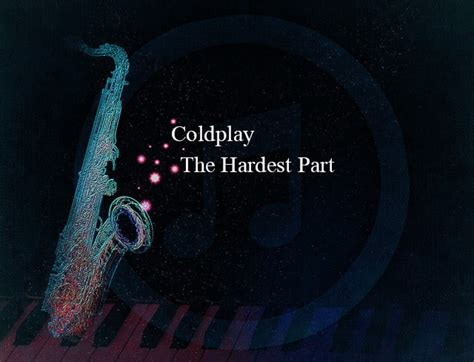 download mp3 coldplay hardest part coldplay the hardest part partituras para saxofone
