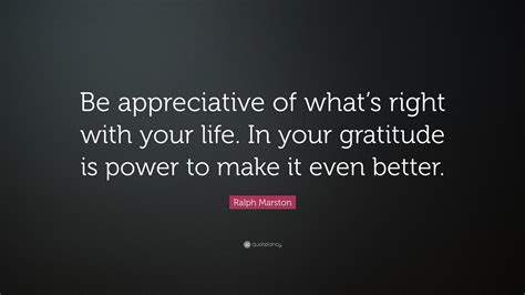 make it even better ralph marston quote be appreciative of what s right with