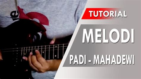 download video tutorial belajar gitar melodi belajar gitar melodi padi mahadewi slow tempo youtube