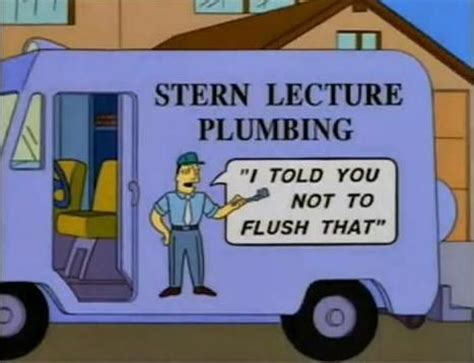 Plumbing Jokes by Quot I Told You Not To Flush That Quot Simpsons Plumbing