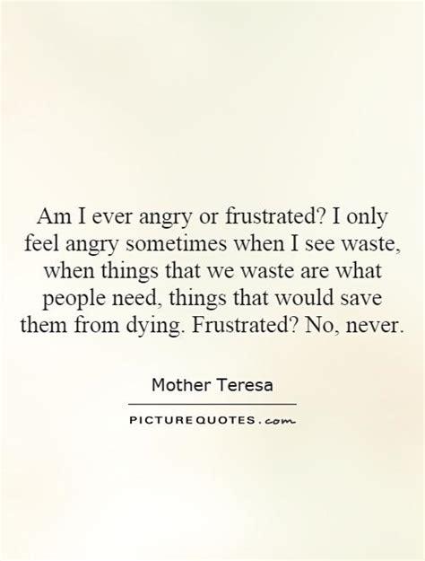 when i feel angry the way i feel books frustrated quotes frustrated sayings frustrated