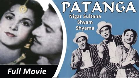 classic films to watch patanga 1949 full movie classic hindi films by movies