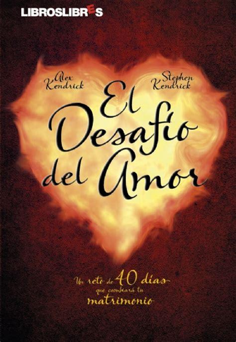 el desafio del amor recursos cristianos predicas el desafio del amor kendrick libros cristianos que