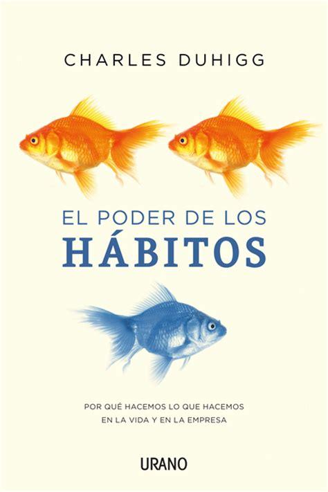 libro el auge de los resumen del libro el poder de los h 225 bitos de charles duhigg