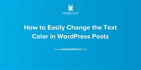 change text color how to easily change the text color in posts
