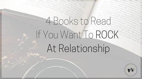 4 Practical Ways To Improve Any Relationship Rothschild 4 Books To Read If You Want To Rock At Marriage Mrs Lo