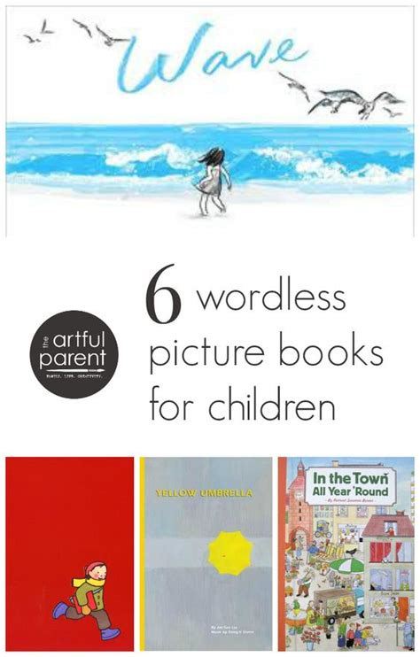 list of wordless picture books 6 wordless picture books for children picture books for