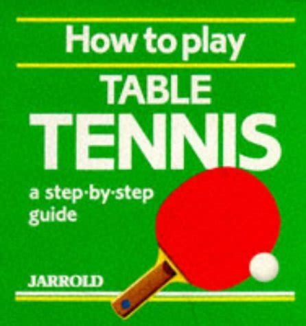 how to play table tennis galleon how to play table tennis a by guide