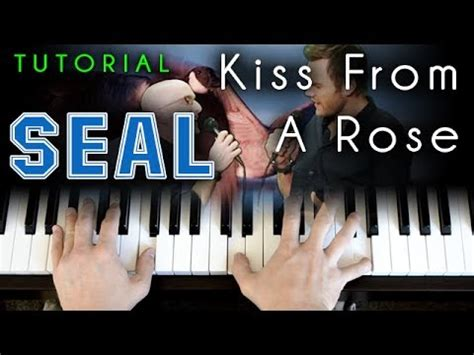 piano tutorial kiss from a rose seal kiss from a rose piano tutorial cover youtube