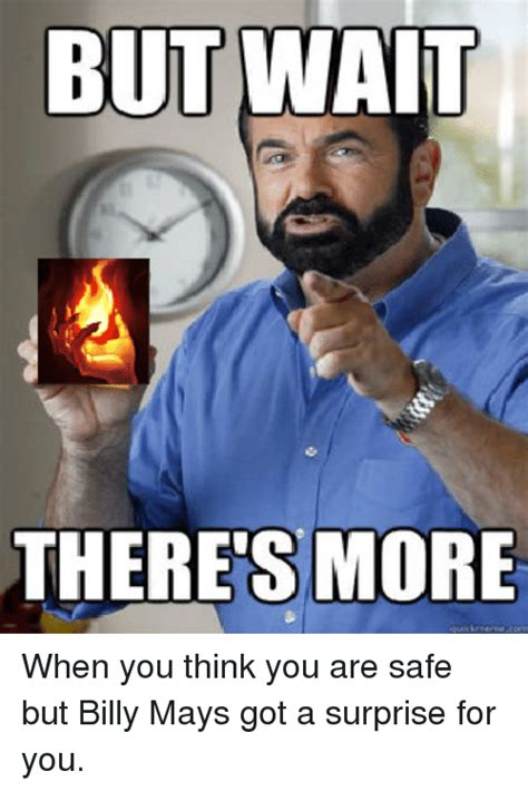 Billy Meme - but wait theres more when you think you are safe but billy