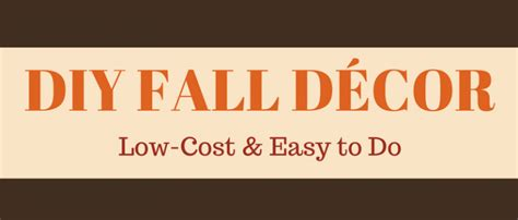 Low Cost Detox Inland Empire by How To Create Easy Low Cost Diy Fall Decor