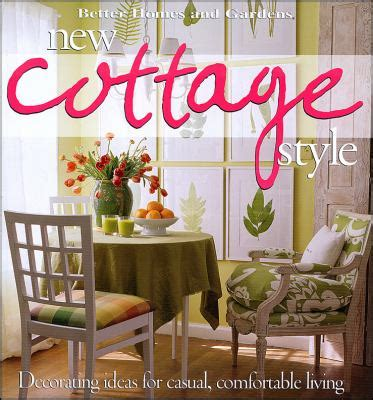 better homes and gardens decorating ideas better homes and gardens new cottage style by better homes
